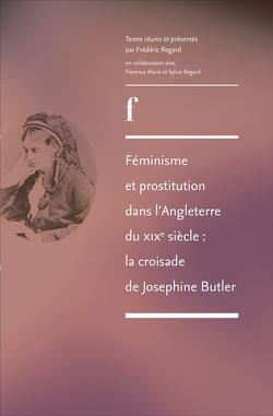 Couverture de Féminisme et prostitution dans l'Angleterre du XIXe siècle : la croisade de Joséphine Butler