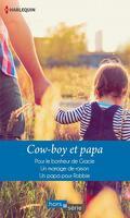 Cow-boy et papa : Pour le bonheur de Gracie / Un mariage de raison / Un papa pour Robbie