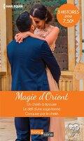 Magie d'Orient: Un cheikh à épouser - Le défi d'une sage femme - Conquise par le cheikh