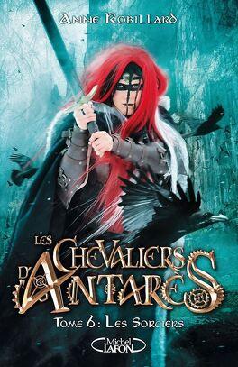 Couverture du livre : Les Chevaliers d'Antarès, Tome 6 : Les Sorciers