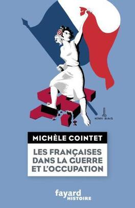 Couverture du livre : Les Françaises dans la Guerre et l'Occupation
