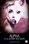 Alpha, Tome 1 : La Guerre des loups - Partie 1