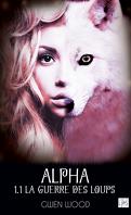 Alpha, Tome 1.1 : La guerre des loups