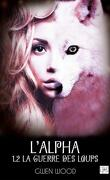 Alpha, Tome 1.2 : La guerre des loups