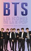 BTS : Les icônes de la K-Pop