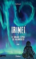 Irineï et le grand esprit mammouth, tome 1