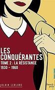 Les Conquérantes, Tome 2 : La Résistance (1930 - 1960)