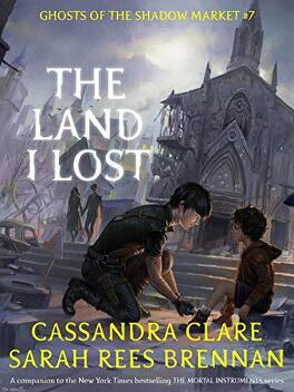Couverture du livre : Ghosts of the Shadow Market, Tome 7: The Land I Lost