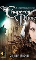 Le Chaperon blanc, Tome 1 : Les Royaumes du Nord