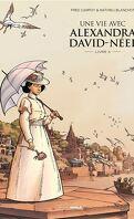 Une vie avec Alexandra David-Néel, Tome 3