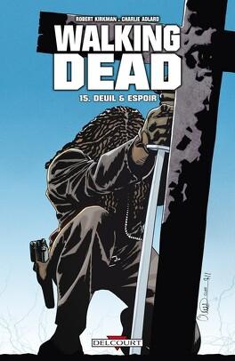 Couverture du livre : Walking Dead, Tome 15 : Deuil et espoir
