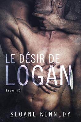 Couverture du livre : Escort, Tome 3 : Le Désir de Logan
