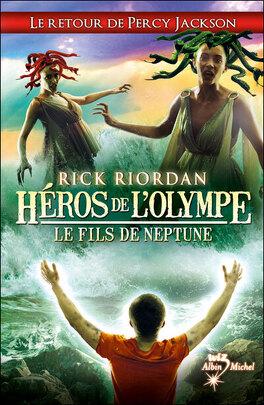 Couverture du livre : Héros de l'Olympe, Tome 2 : Le Fils de Neptune