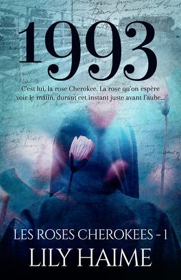 Couverture du livre : Les Roses cherokees, Tome 1: 1993