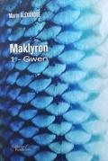Maklyron, Tome 1 : Gwen