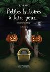 Petites histoires à faire peur mais pas trop (volume 2)