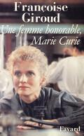 Une femme honorable : Marie Curie, une vie