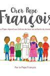 couverture Cher Pape François - Le Pape répond aux lettres de tous les enfants du monde