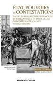 Etats, pouvoirs et contestations dans les monarchies française et britannique et dans leurs colonies américaines vers 1640-vers 1780