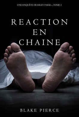 Couverture du livre : Une enquête de Riley Paige, Tome 2 : Réaction en chaîne