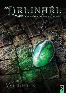 Couverture du livre : Delinaël, la dernière chronique d'Olériäm