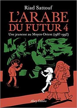Couverture du livre : L'Arabe du futur, tome 4 : Une jeunesse au Moyen-Orient (1987-1992)
