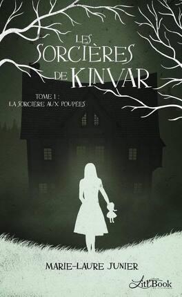 Couverture du livre : Les Sorcières de Kinvar, Tome 1 : La Sorcière aux poupées