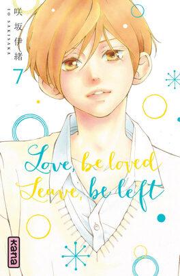 Couverture du livre : Love, be loved, Leave, be left, Tome 7