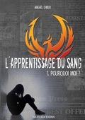 L'Apprentissage du Sang, tome 1 : Pourquoi Moi ?