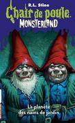 Chair de poule, Monsterland, Tome 1 : La Planète des nains de jardin