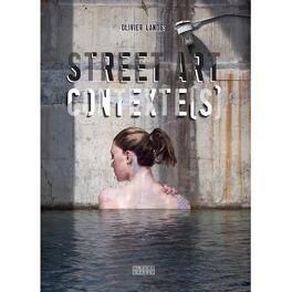 Street Art Contexte S Livre De Olivier Landes