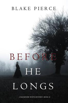 Couverture du livre : Un mystère Mackenzie White, Tome 10 : Before He Longs