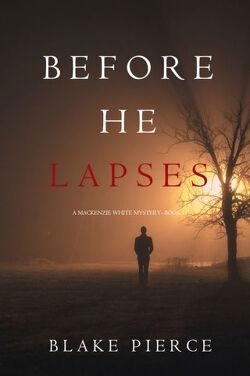 Couverture de Un mystère Mackenzie White, Tome 11 : Before He Lapses