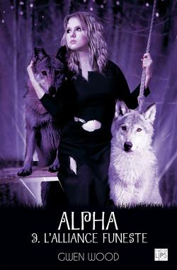 Couverture de Alpha, Tome 3 : L'alliance funeste