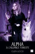 Alpha, Tome 3 : L'alliance funeste