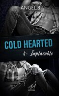 Cold Hearted, Tome 4 : Implacable