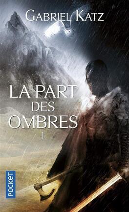 Couverture du livre : La Part des Ombres, Tome 1