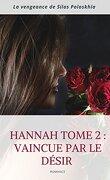 Hannah, Tome 2 : Vaincue par le désir - La vengeance de Silas PoloskhÏa