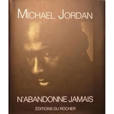 baskets pour pas cher b26dd d7a9a n'abandonne jamais - Livre de Michael Jordan