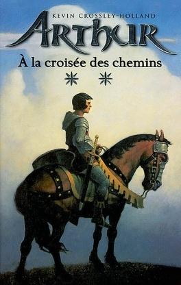 Couverture du livre : Arthur, Tome 2 : Arthur à la croisée des chemins