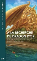 La Lignée des Dragons, Tome 1 : A la recherche du dragon d'or