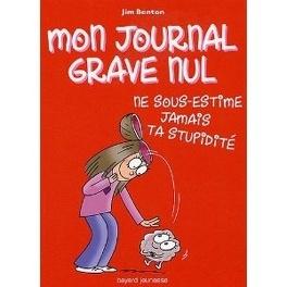 Couverture du livre : Mon journal grave nul, Tome 7 : Ne sous-estime jamais ta stupidité