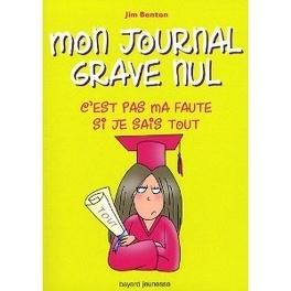 Couverture du livre : Mon journal grave nul, Tome 8 : C'est pas ma faute si je sais tout