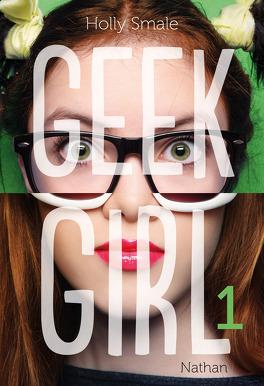 Couverture du livre : Geek Girl, Tome 1 : D'intellectuelle à top modèle