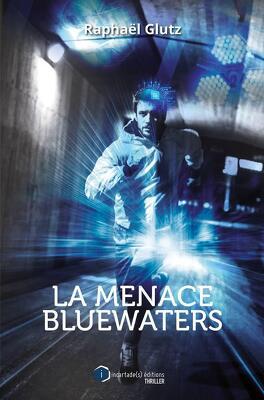 Couverture du livre : La Menace BlueWaters