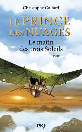 Couverture du livre : Le Prince des nuages, Tome 2 : Le Matin des trois soleils