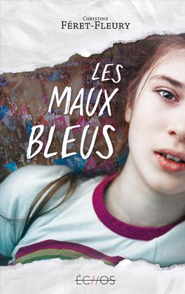 Couverture du livre : Les Maux bleus