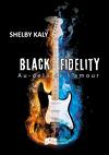 Black Fidelity, Tome 3 : Au-delà de l'amour