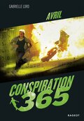 Conspiration 365, Tome 4 : Avril