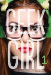 Geek Girl, Tome 1 : D'intellectuelle à top modèle